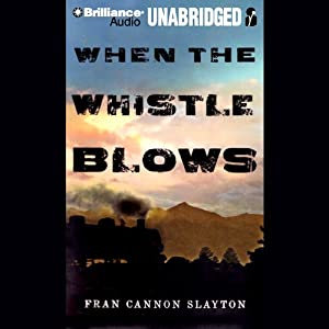 When the Whistle Blows Audiobook