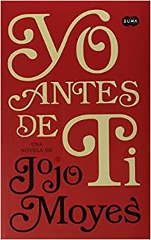 Yo antes de ti (Spanish Edition): Jojo Moyes: 9786071132802: Amazon