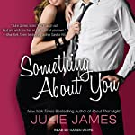 Something About You: FBI-US Attorney Series, Book 1 | Julie James