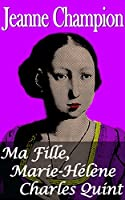 Ma fille Marie-H�l�ne Charles Quint