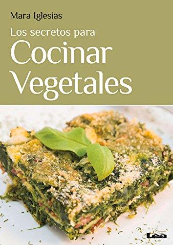 los-secretos-para-cocinar-vegetales-spanish-edition