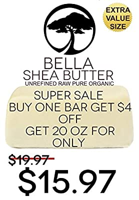 Unrefined Organic Shea Butter - Get 20 Oz for the Price of 16 Oz - Raw Shea Butter - Best Organic African Grade A - USDA Certified Organic - Bella Is Packaged in a FDA Registered Facility -