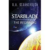 Starblade: The Beginning ~ R.A. Scarborough
