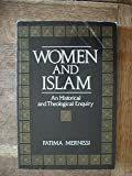 Women and Islam: An Historical and Theological Enquiry (0631169059) by Mernissi, Fatima