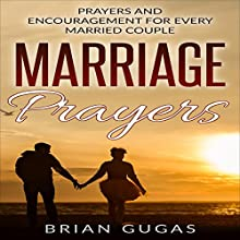 Marriage Prayers: Prayers and Encouragement for Every Married Couple: The Bible Study Book, Volume 7 Audiobook by Brian Gugas Narrated by David Van Der Molen