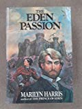 The Eden Passion (0399122699) by Harris, Marilyn