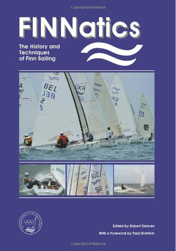 FINNatics The History and Techniques of Finn Sailing095590370X