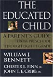 img - for The Educated Child: A Parents Guide From Preschool Through Eighth Grade (Hardcover) book / textbook / text book