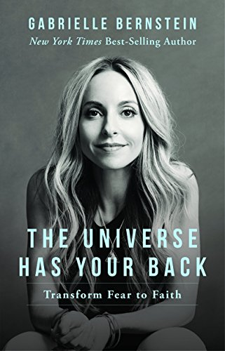 The Universe Has Your Back: Transform Fear to Faith (Fear Inc compare prices)