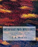 img - for Contemporary Photo Impressionists: Blackwood - Bridges - Carson - Chait - Moore - Plaisted - Poloniak - von Knorr book / textbook / text book