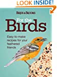 For the Birds: Easy-to-Make Recipes f...