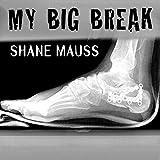 My Big Break [Explicit]