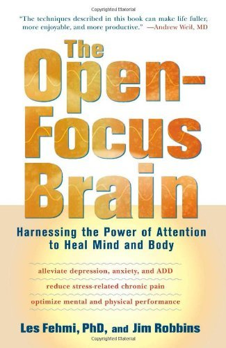 the-open-focus-brain-harnessing-the-power-attention-to-heal-mind-body