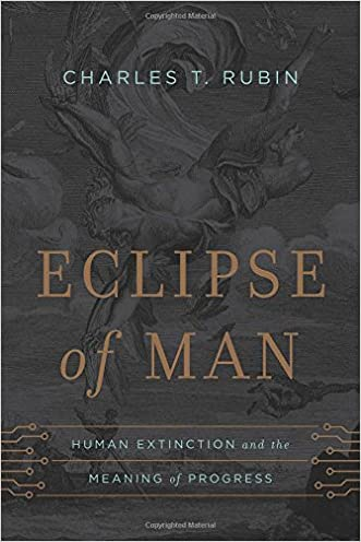Eclipse of Man: Human Extinction and the Meaning of Progress