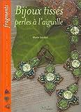 echange, troc Marie Géraud - Bijoux tissés : Perles à l'aiguille