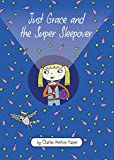 Just Grace and the Super Sleepover (The Just Grace Series)