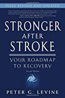 Stronger After Stroke: Your Roadmap to Maximizing Your Recovery