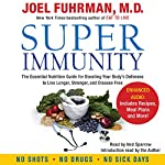 Super Immunity: A Breakthrough Program to Boost the Body's Defenses and Stay Healthy All Year Round | Joel Fuhrman