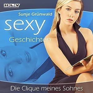 Die Clique meines Sohnes (Sexy Geschichten) Hörbuch