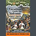 Magic Tree House, Book 13: Vacation Under the Volcano Audiobook by Mary Pope Osborne Narrated by Mary Pope Osborne