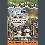 Magic Tree House, Book 13: Vacation Under the Volcano   Mary Pope Osborne