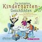 Die lustigsten Kindergarten-Geschichten | Marliese Arold,Antonia Michaelis,Henriette Wich