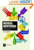 Medical Mentoring: Supporting Students, Doctors in Training and General Practitioners