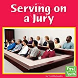 Serving on a Jury (First Facts, Our Government)