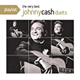 Playlist: The Very Best of Johnny Cash Duets Johnny Cash
