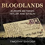 Bloodlands: Europe between Hitler and Stalin | Timothy Snyder