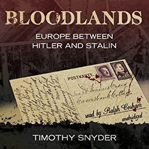 Bloodlands: Europe between Hitler and Stalin Audiobook