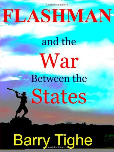 Flashman and the War Between the States: Barry Tighe: 9780956302847: Amazon.com: Books