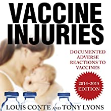 Vaccine Injuries: Documented Adverse Reactions to Vaccines (       UNABRIDGED) by Louis Conte, Tony Lyons Narrated by James Patrick Cronin