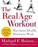 The RealAge(R) Workout: Maximum Health, Minimum Work (0060009381) by Roizen, Michael F.