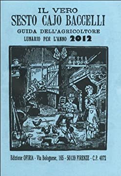 Cover Il vero Sesto Cajo Baccelli. Guida dell'agricoltore. Lunario per l'anno 2012