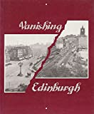 img - for Vanishing Edinburgh: In the Steps of George Washington Wilson book / textbook / text book