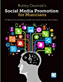 Social Media Promotion For Musicians: The Manual For Marketing Yourself, Your Band, And Your Music Online (Studies in Generative Grammar)