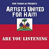 Are You Listening by Kirk Franklin Presents Artists United For Haiti (2010-02-28)