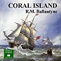 The Coral Island Audiobook by R. M. Ballantyne Narrated by Peter Joyce