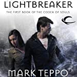 Lightbreaker: Codex of Souls, Book 1 (       UNABRIDGED) by Mark Teppo Narrated by Andy Caploe