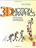 3D Motion Graphics for 2D Artists Front Cover