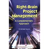 Right-Brain Project Management: A Complementary Approach