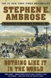 img - for Nothing Like It In the World Men Who Built the Transcontinental Railroad 1863--1869 book / textbook / text book