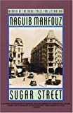 Sugar Street (0385264704) by Mahfouz, Naguib; Hutchins, William Maynard, and Samaan, Angele Botros (Joint Tra