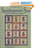 Sunbonnet Sue Visits Quilt in a Day (Quilt in a Day Series)
