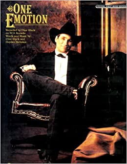 Clint Black - One Emotion / You Made Me Feel