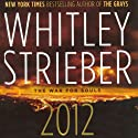 2012: The War for Souls (       UNABRIDGED) by Whitley Strieber Narrated by Joe Barrett