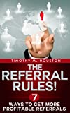 img - for The Referral Rules! 7 Ways to Get More Profitable Referrals book / textbook / text book