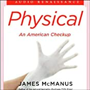 Physical: An American Checkup | [James McManus]