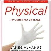Physical: An American Checkup | [James McManus]